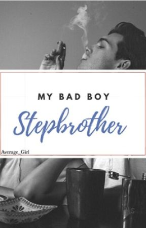 My Bad Boy StepBrother  by Average_Girl_