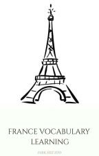 FRANCE VOCABULARY LEARNING by parkheehyo1609