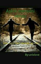 Aşkın mevsimi olmaz by unlxlove