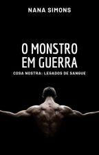 O Monstro em Guerra - Série No Berço da Máfia 3º Livro by NanaSimons