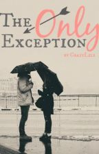 The Only Exception by CrazyLili