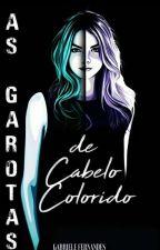 As Garotas De Cabelo Colorido by Gabiii_15