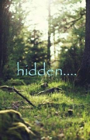 hidden.... by psychofandomgirl