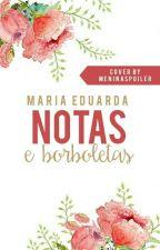 Notas e Borboletas by MariaEduardaSs