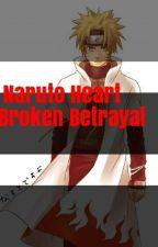 Naruto's Heart Broken Betrayal by Kimiko_14
