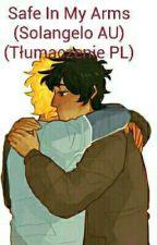 Safe In My Arms (Solangelo AU) (Tłumaczenie PL) by Martadelaa