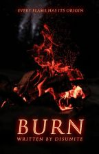 burn [unedited] by disunite