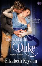 Distracting the Duke- teaser by LizKeysian1