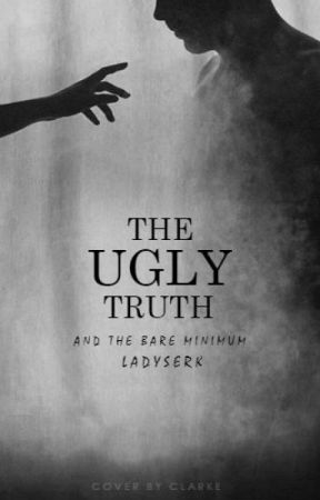 The Ugly Truth by ladyserk