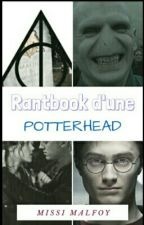 Rantbook d'une Potterhead by MissiMalfoy