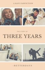 Three Years by kelseyisapenguin_