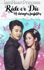 Ride or Die [Daragon Fan Fiction] by IamHeartPrincess