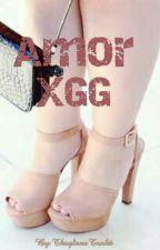 AMOR XGG by ThaylanaTonhThay