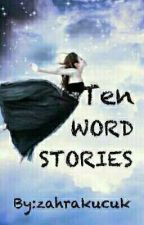 Ten Word Stories by thoughtsworthpennies