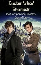 Doctor Who/Sherlock: The Companions Roleplay by DarkerStars