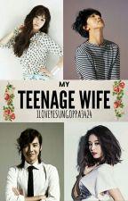 My Teenage Wife by ILoveYesungOppa3424