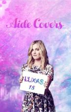 Aide covers by Luxas18