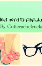 Project Nerd to Popularity by cutierachelrocks