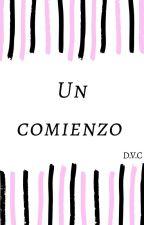 Un Comienzo... by 50515253a