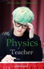 My Physics Teacher | YoonMin by unnie_4D