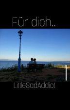 Für Dich... | Kostory by LittleSadAddict