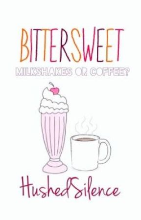 Bittersweet (DISCONTINUED) by HushedSilence
