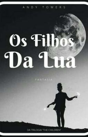 Os Filhos Da Lua by andynfae