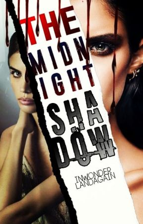 The Midnight Shadow (coming soon) by InWonderLandAgain