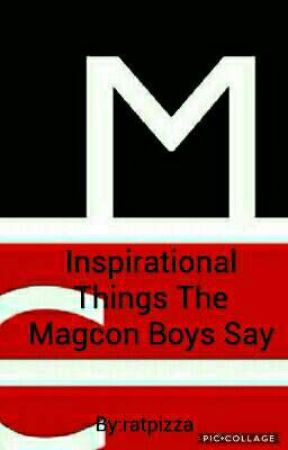 Inspirational Things The Magcon Boys Say by ratpizza