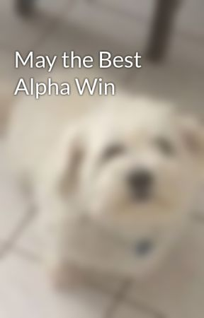May the Best Alpha Win by Blue_Flame24