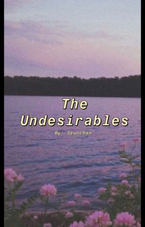 The Undesirables by seunchan