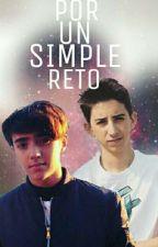~ POR UN SIMPLE RETO~  by YASUXD