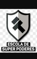 Escola De Super Poderes by TeuCrushAnderson