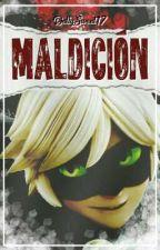 MALDICIÓN    Miraculous Ladybug by DellySweet17