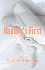 The badboys first {voltooid} by DeKleineSchrijfster