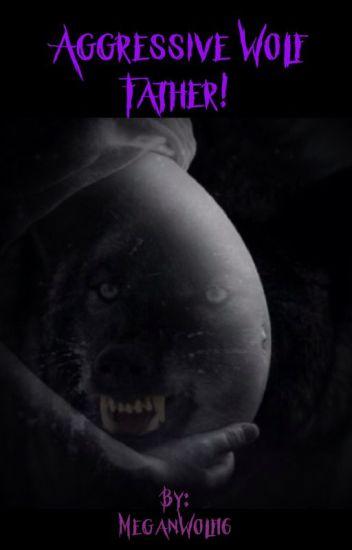 Aggressive Wolf Father