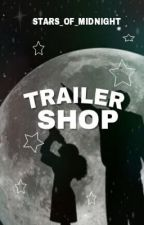 Trailer Shop {OPEN} by Stars_of_Midnight