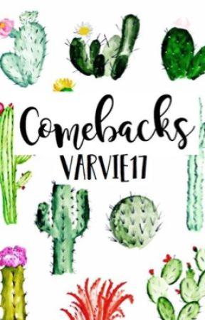 Comebacks  by Varvie17