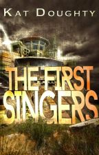 The First Singers (Completed) by zlatoluna