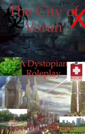 The City of Voran ~A Dystopain Roleplay~ by SaraBelleEBlack