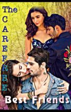 The Carefree Best Friends (Completed) by ilovesidshra