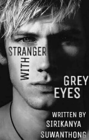 Stranger With Grey Eyes by siri030