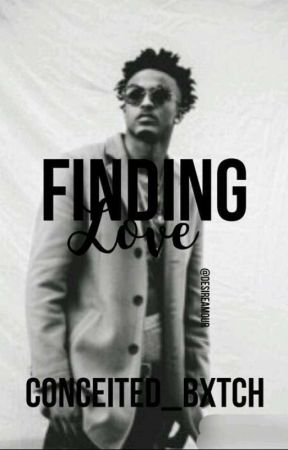 Finding Love ✔(August Alsina Series)Writing Now by Conceited_Bxtch