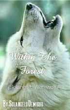 Within the Forest (Werewolf Solangelo AU) by SolangeloDemigod