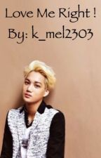 Love Me Right // exo ~ Kai x reader [ON HOLD] by k_mel2303
