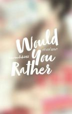 Would You Rather... [animedition] by Jamarmalade2182
