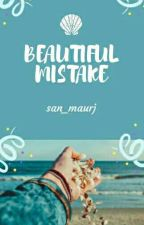 Beautiful Mistake by san_maurj