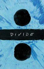Letras de Divide - Ed Sheeran (español e inglés) by chicamaslibros