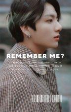 REMEMBER ME? ✖ Jungkook [END] by Biiiiixukun