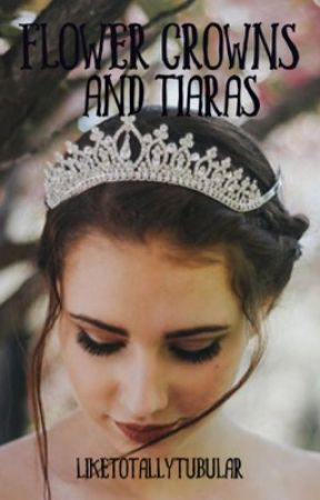 Flower Crowns and Tiaras {A Selection Roleplay} by LikeTotallyTubular